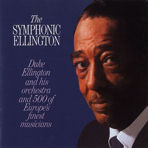 The Symphonic Ellington by Duke Ellington