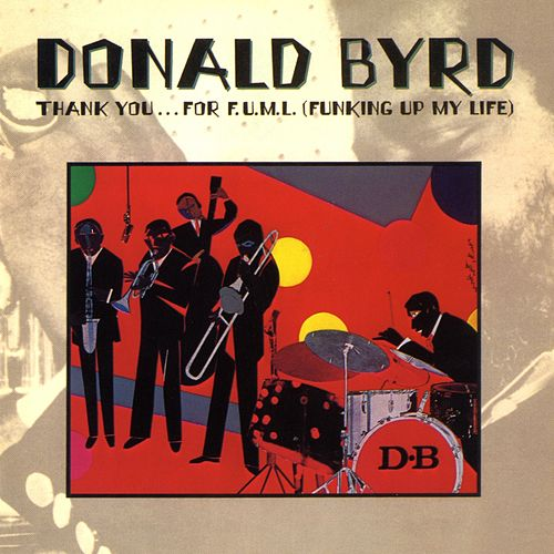 Play & Download Thank You...For F.U.M.L. by Donald Byrd | Napster