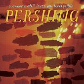 Pershing by Someone Still Loves You Boris Yeltsin