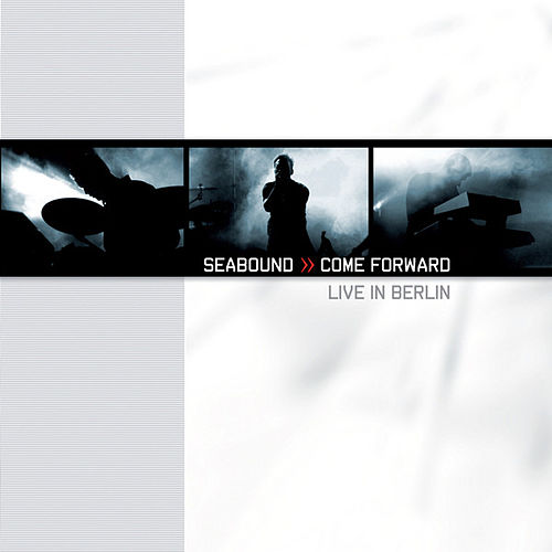 Play & Download Come Forward - Live In Berlin by Seabound | Napster
