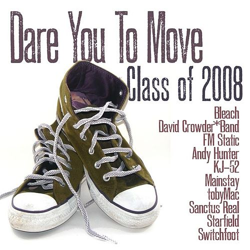 Play & Download Class Of '08: Dare You To Move by Various Artists | Napster