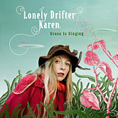 Grass Is Singing by Lonely Drifter Karen
