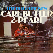 The Old and the New by Carl and Pearl Butler