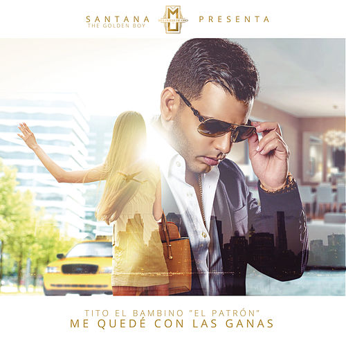 Play & Download Me Quedé Con las Ganas by Tito El Bambino | Napster