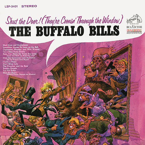 Shut the Door! (They're Comin' Through the Window) by The Buffalo Bills