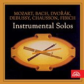 Play & Download Mozart, Bach, Dvořák, Debussy, Chausson, Fibich: Instrumental Solos by Various Artists | Napster