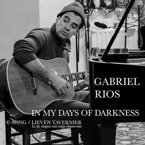 In My Days of Darkness (feat. Lieven Tavernier) by Gabriel Rios