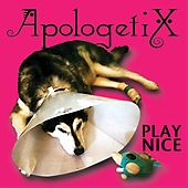 Play & Download Play Nice by ApologetiX | Napster