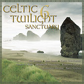 Celtic Twilight 6 (Sanctuary) by Various Artists
