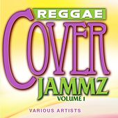 Play & Download Reggae Cover Jammz Volume 1 by Various Artists | Napster
