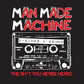 Play & Download B-Sides and Rarities by Man Made Machine | Napster