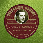 Play & Download Mano a Mano (1927-1928) by Carlos Gardel | Napster