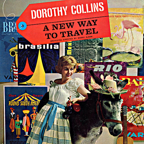 Play & Download A New Way to Travel by Dorothy Collins | Napster