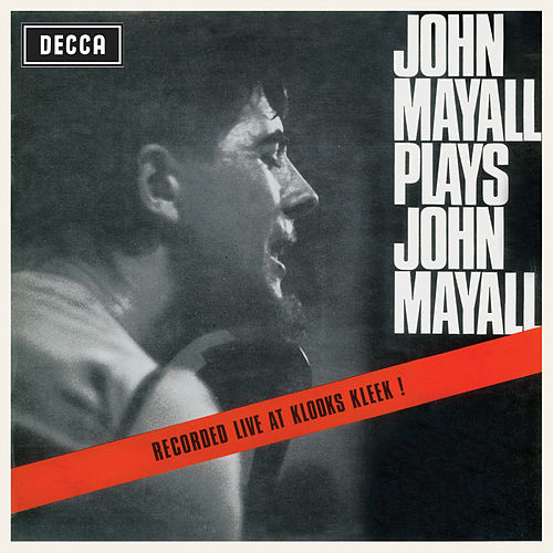 Plays John Mayall (Live At Klooks Kleek) by John Mayall