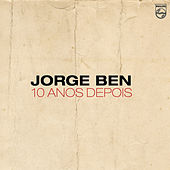Play & Download 10 Anos Depois by Jorge Ben Jor | Napster
