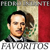 Play & Download Pedro Infante - Favoritos by Pedro Infante | Napster