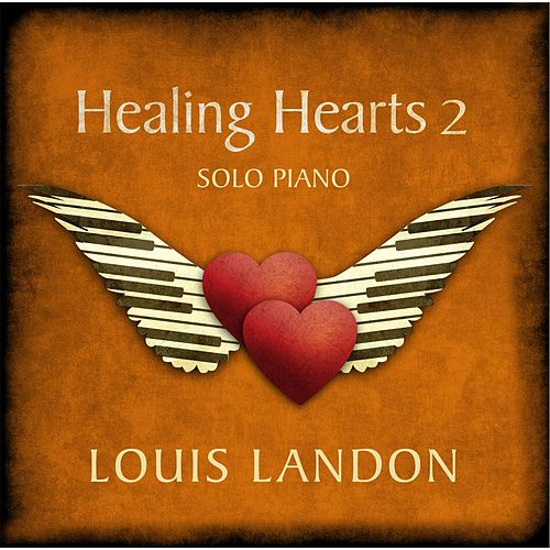 Play & Download Healing Hearts 2 - Solo Piano by Louis Landon | Napster