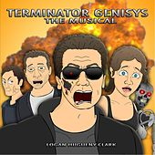 Terminator Genisys the Musical by Logan Hugueny-Clark