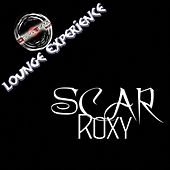 Play & Download Roxy (Lounge Experience) by Scar | Napster