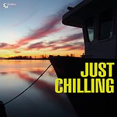 Play & Download Just Chilling by Various Artists | Napster