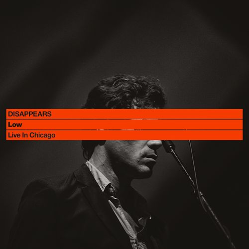 Low: Live in Chicago by Disappears