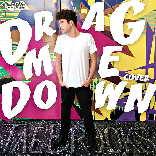 Play & Download Drag Me Down by Tae Brooks | Napster