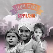 Play & Download Slum Stars by Bappi Lahiri | Napster