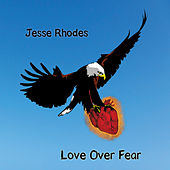 Play & Download Love Over Fear by Jesse Rhodes | Napster