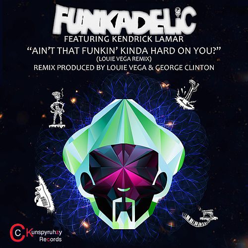Ain't That Funkin' Kinda Hard on You? (Remixes) by Funkadelic