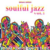 Soulful Jazz, Vol. 1 (Smooth Vibes of Modern Music, Deluxe Edition) by Various Artists