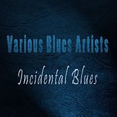 Play & Download Various Blues Artists by Various Artists | Napster