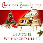 Christmas Piano Lounge - Deutsche Weihnachtslieder by Christmas Piano