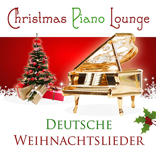 Play & Download Christmas Piano Lounge - Deutsche Weihnachtslieder by Christmas Piano | Napster