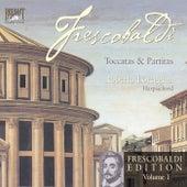 Play & Download Frescobaldi Edition Vol. 1, Toccatas & Partitas by Roberto Loreggian | Napster