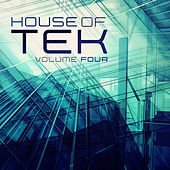 Play & Download House of Tek, Vol. 4 by Various Artists | Napster