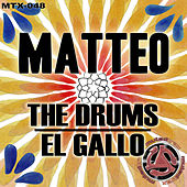 Play & Download The Drums / El Gallo by Matteo | Napster