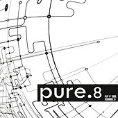 Play & Download Pure.8 by Various Artists | Napster