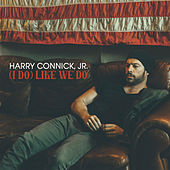 (I Do) Like We Do von Harry Connick, Jr.