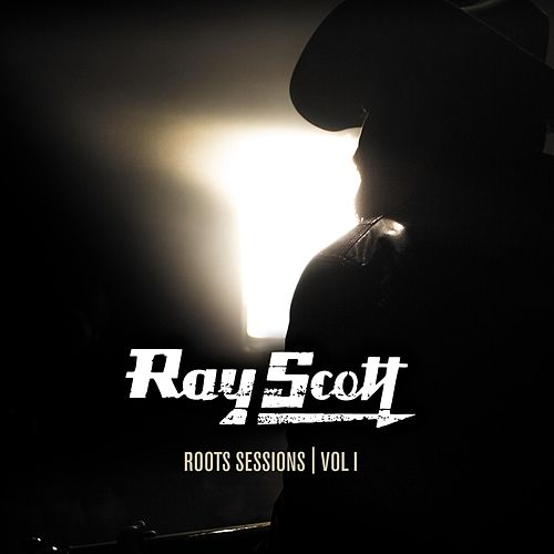 Play & Download Roots Sessions, Vol. I by Ray Scott | Napster