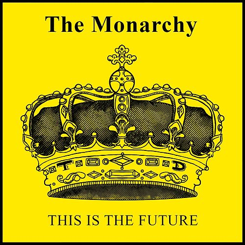 Play & Download This Is the Future by Monarchy | Napster