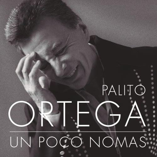 Play & Download Un Poco Nomás by Palito Ortega | Napster