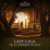 Play & Download Til It Happens To You by Lady Gaga | Napster