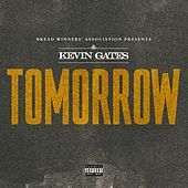 Play & Download Tomorrow by Kevin Gates | Napster