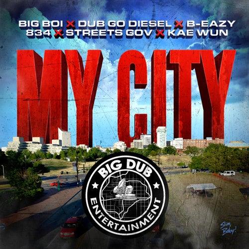 Play & Download My City (feat. Dub Go Diesel, B-Eazy, 834, Street Gov & Kae Wun) by Big Boi | Napster