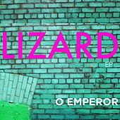 Play & Download Lizard - EP by O Emperor | Napster
