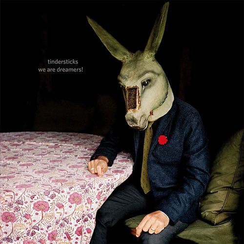 Play & Download We Are Dreamers! by Tindersticks | Napster