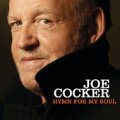 Play & Download Hymn For My Soul by Joe Cocker | Napster
