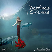 Play & Download Andalucía Chill - Delfines y Sirenas / Dolphins and Mermaids - Vol. 1 by Various Artists | Napster