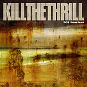 Play & Download 203 Barriers by Kill The Thrill | Napster