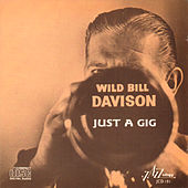 Play & Download Just a Gig by Wild Bill Davison | Napster